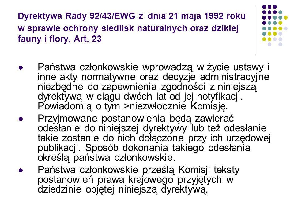 Dyrektywa Rady 92/43/EWG z dnia 21 maja 1992 roku w sprawie ochrony siedlisk naturalnych oraz dzikiej fauny i flory, Art. 23