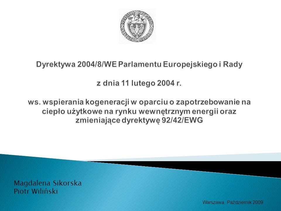 Dyrektywa 2004/8/WE Parlamentu Europejskiego i Rady z dnia 11 lutego 2004 r. ws. wspierania kogeneracji w oparciu o zapotrzebowanie na ciepło użytkowe na rynku wewnętrznym energii oraz zmieniające dyrektywę 92/42/EWG