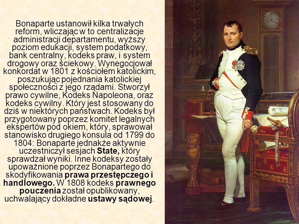 Bonaparte ustanowił kilka trwałych reform, wliczając w to centralizacje administracji departamentu, wyższy poziom edukacji, system podatkowy, bank centralny, kodeks praw, i system drogowy oraz ściekowy.