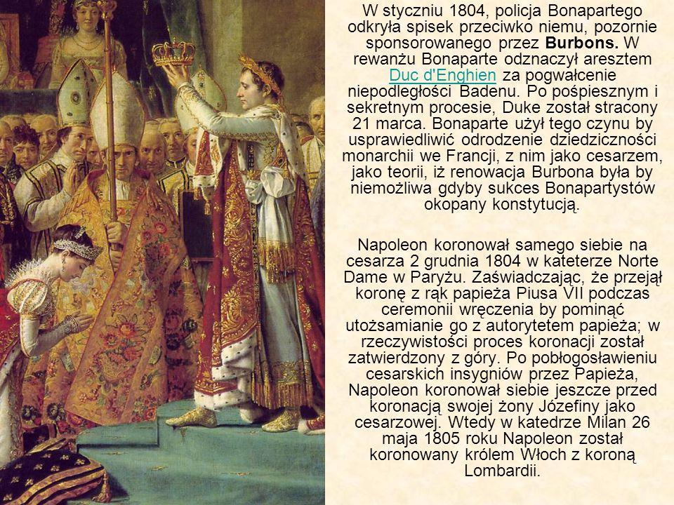 W styczniu 1804, policja Bonapartego odkryła spisek przeciwko niemu, pozornie sponsorowanego przez Burbons. W rewanżu Bonaparte odznaczył aresztem Duc d Enghien za pogwałcenie niepodległości Badenu. Po pośpiesznym i sekretnym procesie, Duke został stracony 21 marca. Bonaparte użył tego czynu by usprawiedliwić odrodzenie dziedziczności monarchii we Francji, z nim jako cesarzem, jako teorii, iż renowacja Burbona była by niemożliwa gdyby sukces Bonapartystów okopany konstytucją.