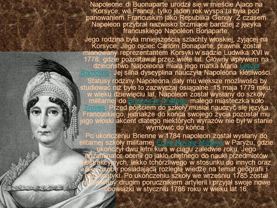 Napoleone di Buonaparte urodził się w mieście Ajaco na Korsyce, we Francji, tylko jeden rok wyspa ta była pod panowaniem Francuskim jako Republika Genuy. Z czasem Napoleon przybrał nazwisko brzmiące bardziej z języka francuskiego Napoléon Bonaparte.