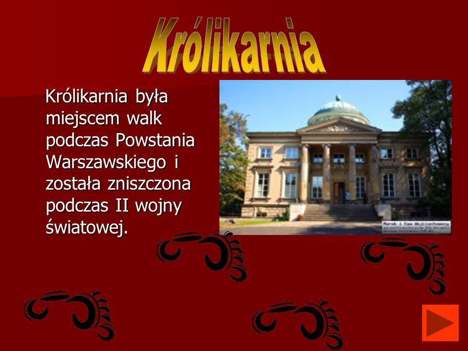 Królikarnia Królikarnia była miejscem walk podczas Powstania Warszawskiego i została zniszczona podczas II wojny światowej.