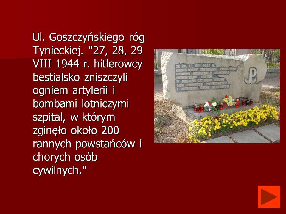 Ul. Goszczyńskiego róg Tynieckiej. 27, 28, 29 VIII 1944 r