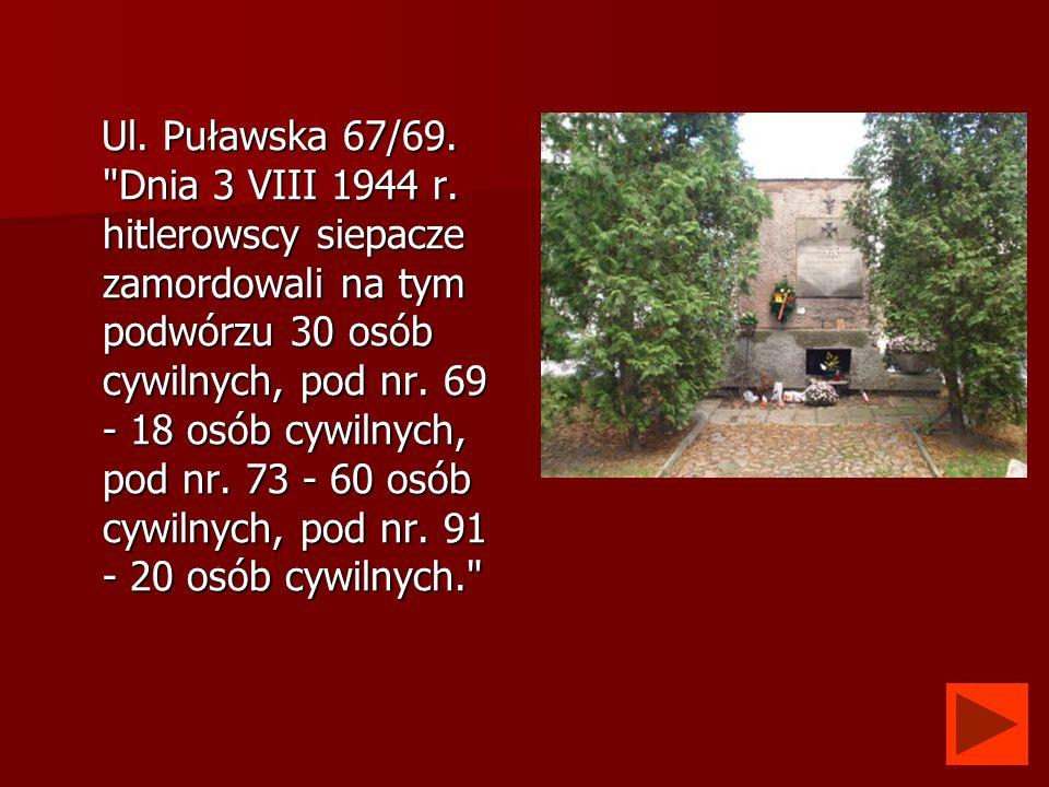 Ul. Puławska 67/69. Dnia 3 VIII 1944 r