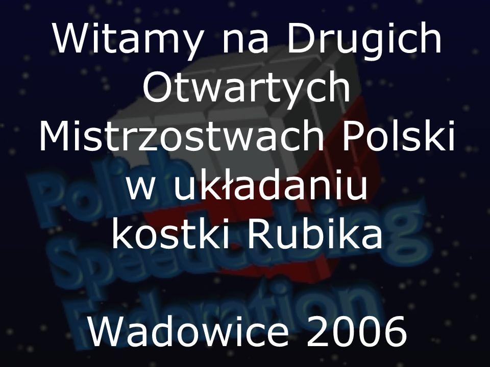 Witamy na Drugich Otwartych Mistrzostwach Polski w układaniu kostki Rubika Wadowice 2006