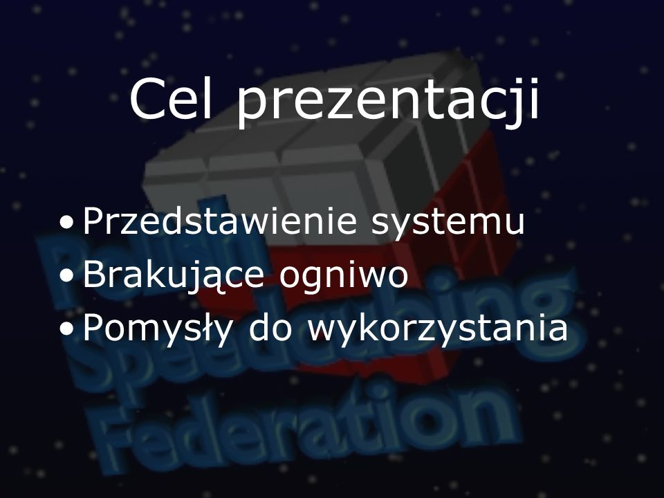 Cel prezentacji Przedstawienie systemu Brakujące ogniwo