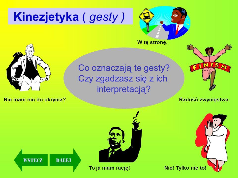 Kinezjetyka ( gesty ) Co oznaczają te gesty Czy zgadzasz się z ich