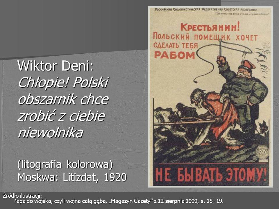 Wiktor Deni: Chłopie! Polski obszarnik chce zrobić z ciebie niewolnika (litografia kolorowa) Moskwa: Litizdat, 1920