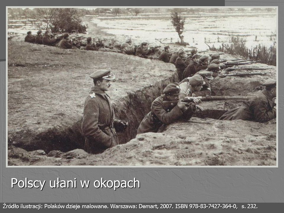 Polscy ułani w okopach Źródło ilustracji: Polaków dzieje malowane.
