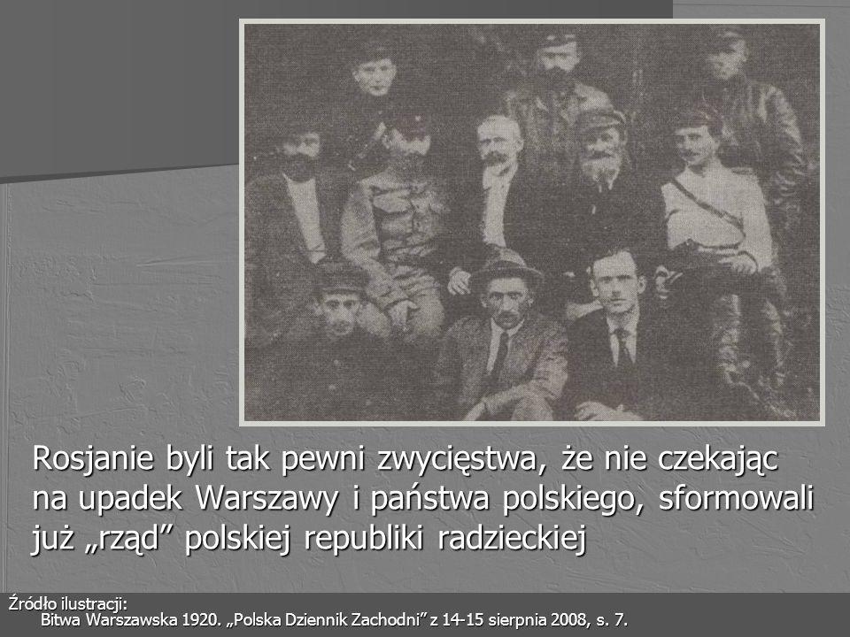 """Rosjanie byli tak pewni zwycięstwa, że nie czekając na upadek Warszawy i państwa polskiego, sformowali już """"rząd polskiej republiki radzieckiej"""