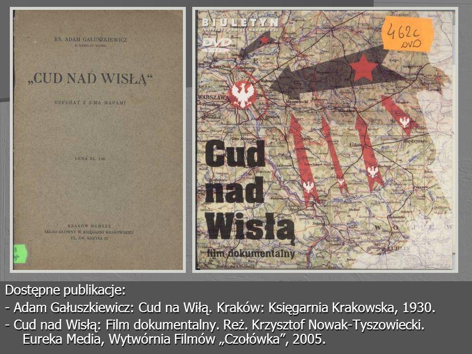 Dostępne publikacje: - Adam Gałuszkiewicz: Cud na Wiłą. Kraków: Księgarnia Krakowska, 1930.
