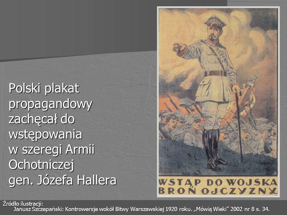 Polski plakat propagandowy zachęcał do wstępowania w szeregi Armii Ochotniczej gen. Józefa Hallera