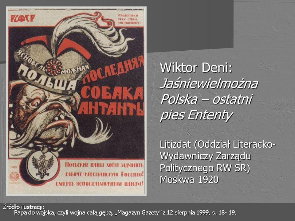 Wiktor Deni: Jaśniewielmożna Polska – ostatni pies Ententy Litizdat (Oddział Literacko-Wydawniczy Zarządu Politycznego RW SR) Moskwa 1920