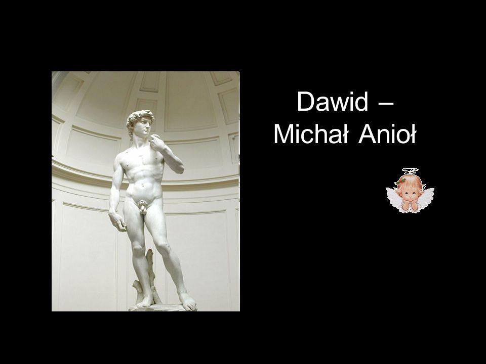 Dawid – Michał Anioł
