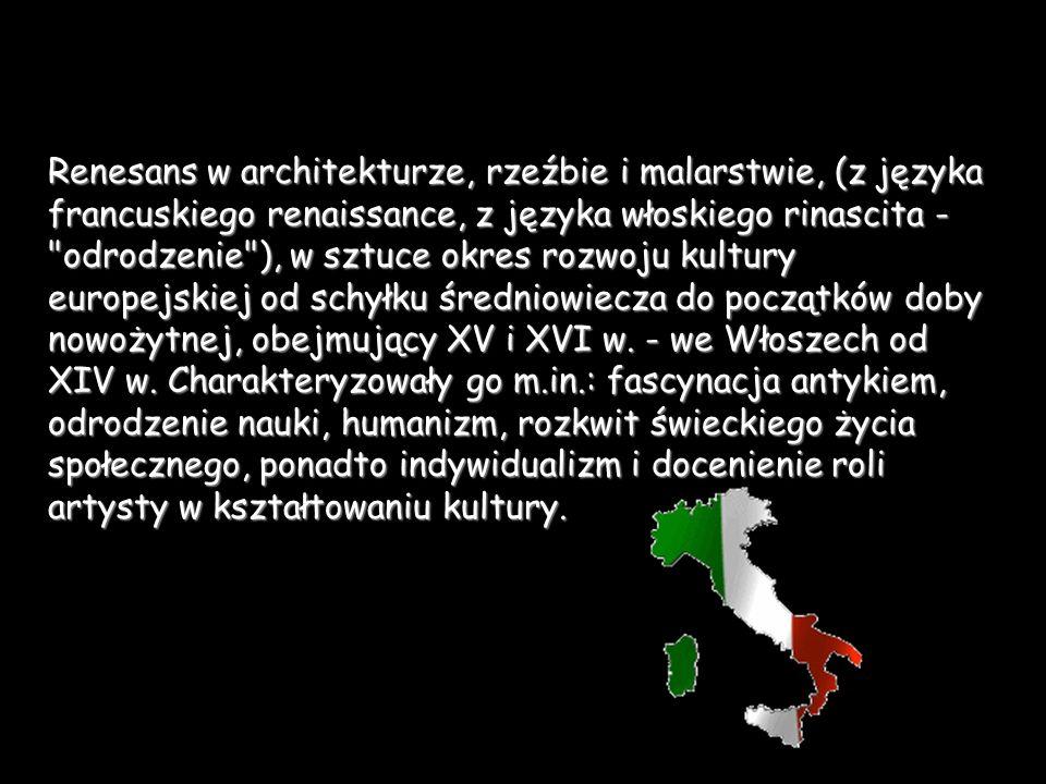 Renesans w architekturze, rzeźbie i malarstwie, (z języka francuskiego renaissance, z języka włoskiego rinascita - odrodzenie ), w sztuce okres rozwoju kultury europejskiej od schyłku średniowiecza do początków doby nowożytnej, obejmujący XV i XVI w.