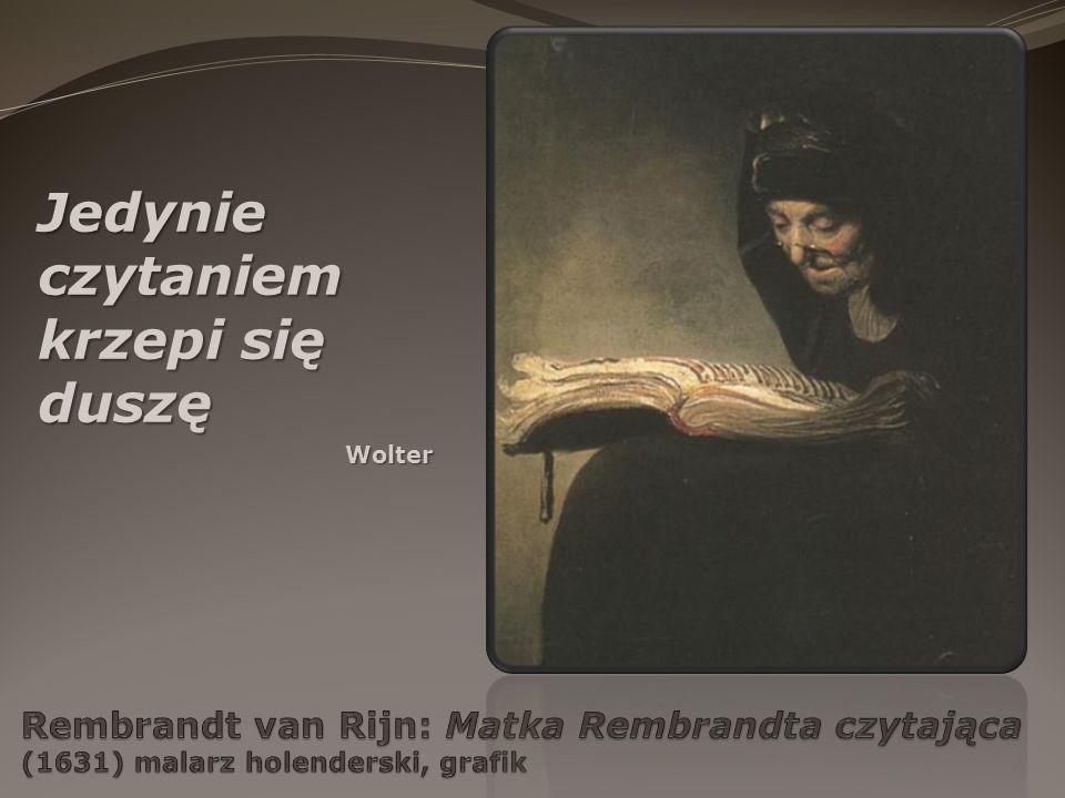 Jedynie czytaniem krzepi się duszę Wolter
