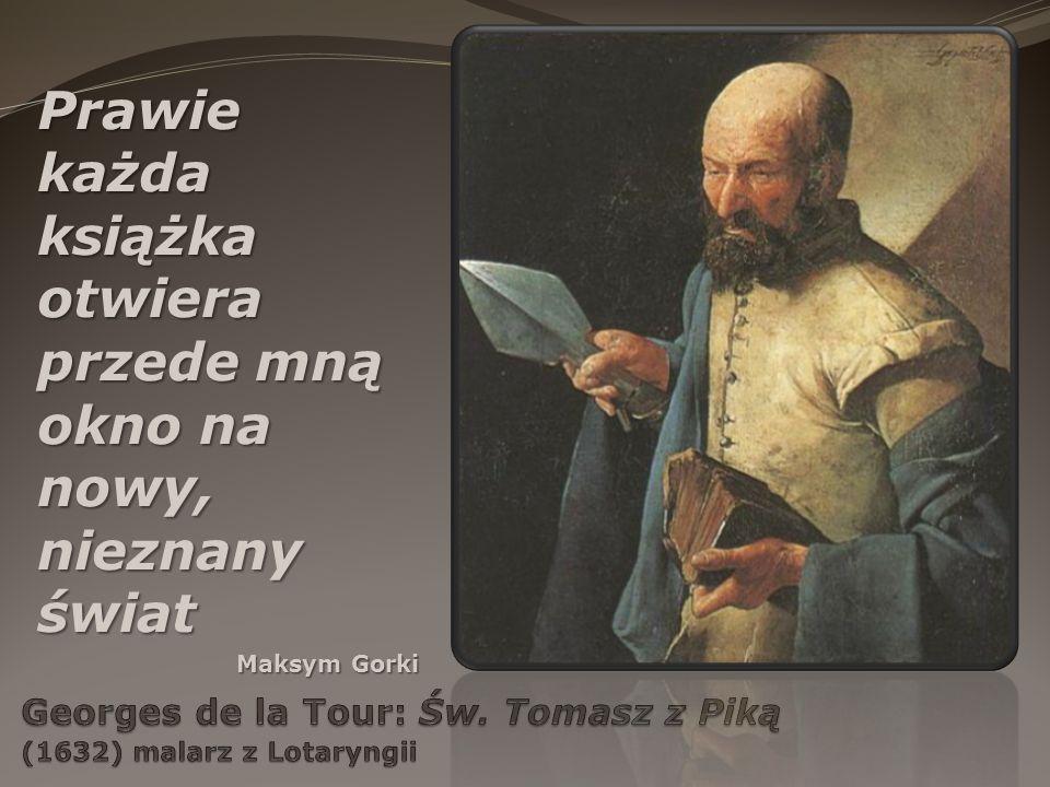 Georges de la Tour: Św. Tomasz z Piką (1632) malarz z Lotaryngii