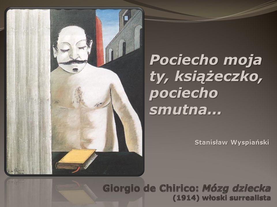 Giorgio de Chirico: Mózg dziecka (1914) włoski surrealista