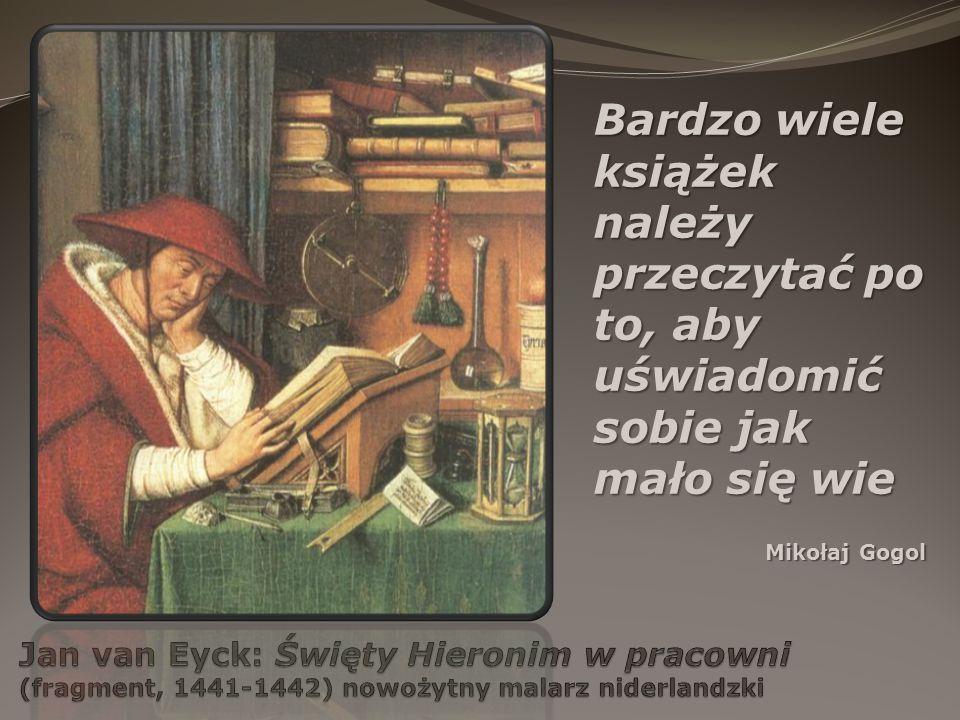 Bardzo wiele książek należy przeczytać po to, aby uświadomić sobie jak mało się wie