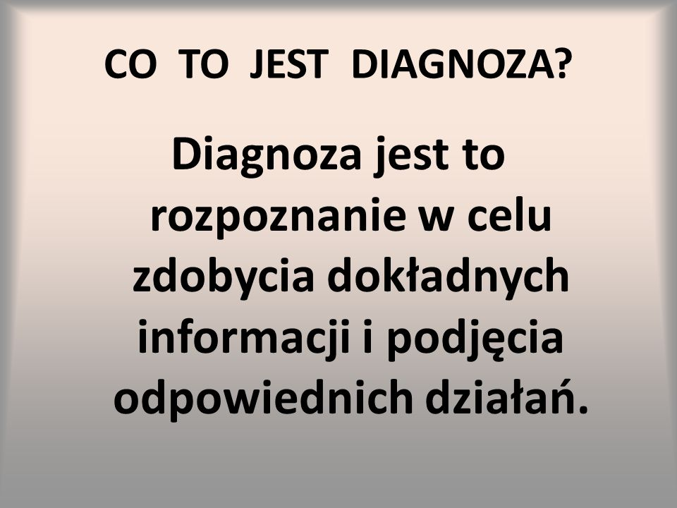 CO TO JEST DIAGNOZA.
