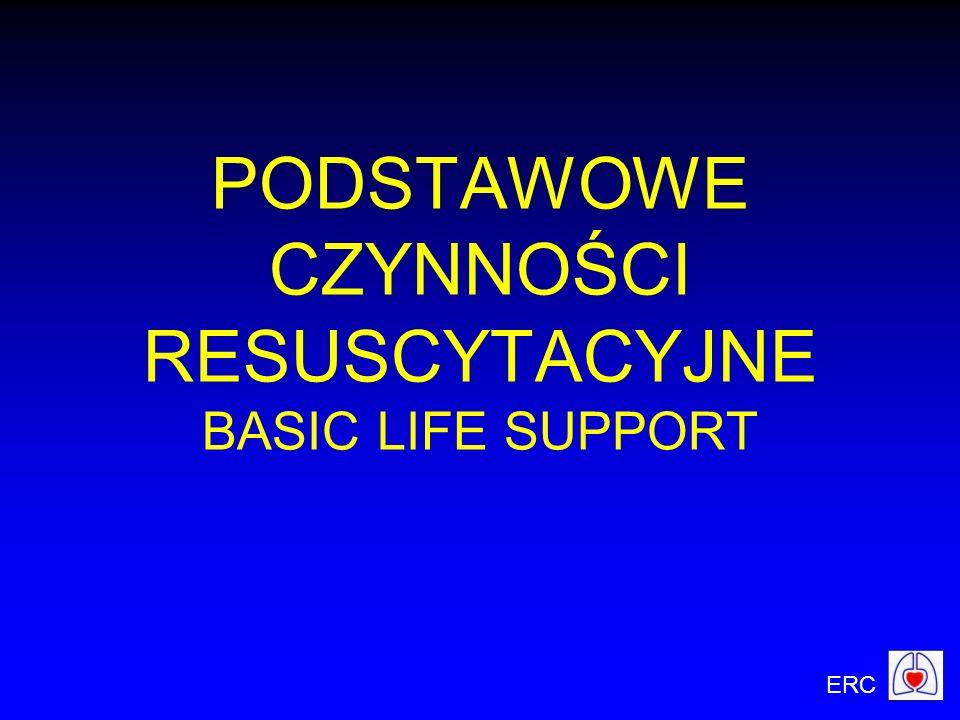 PODSTAWOWE CZYNNOŚCI RESUSCYTACYJNE BASIC LIFE SUPPORT