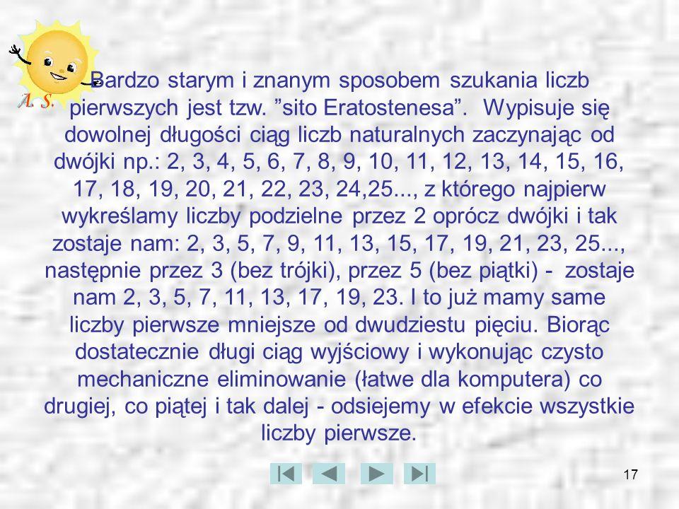 Bardzo starym i znanym sposobem szukania liczb pierwszych jest tzw