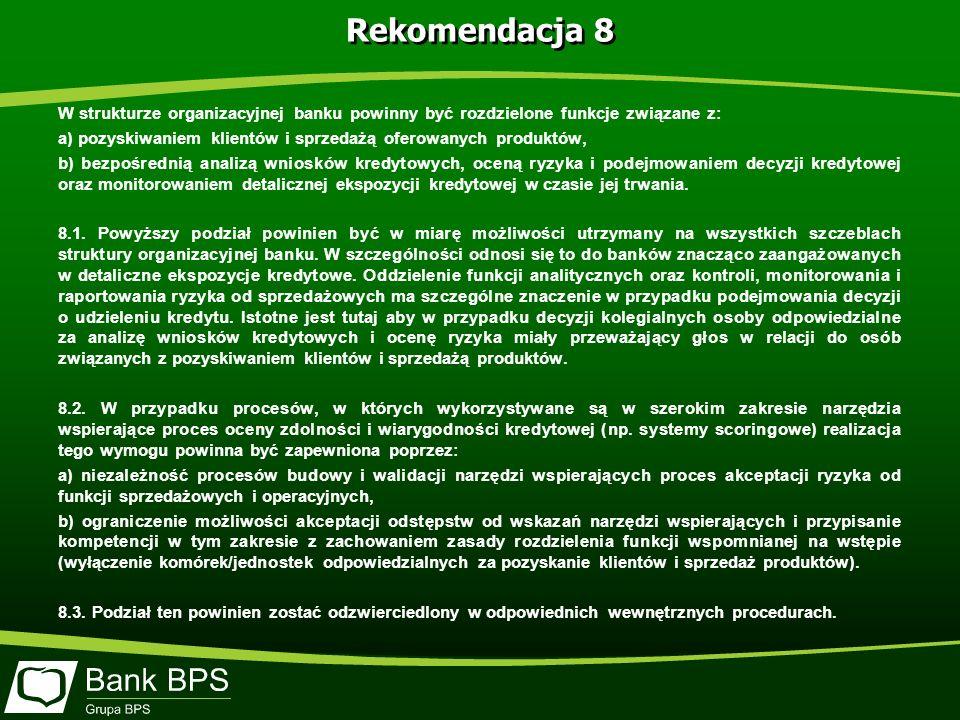 Rekomendacja 8 W strukturze organizacyjnej banku powinny być rozdzielone funkcje związane z: