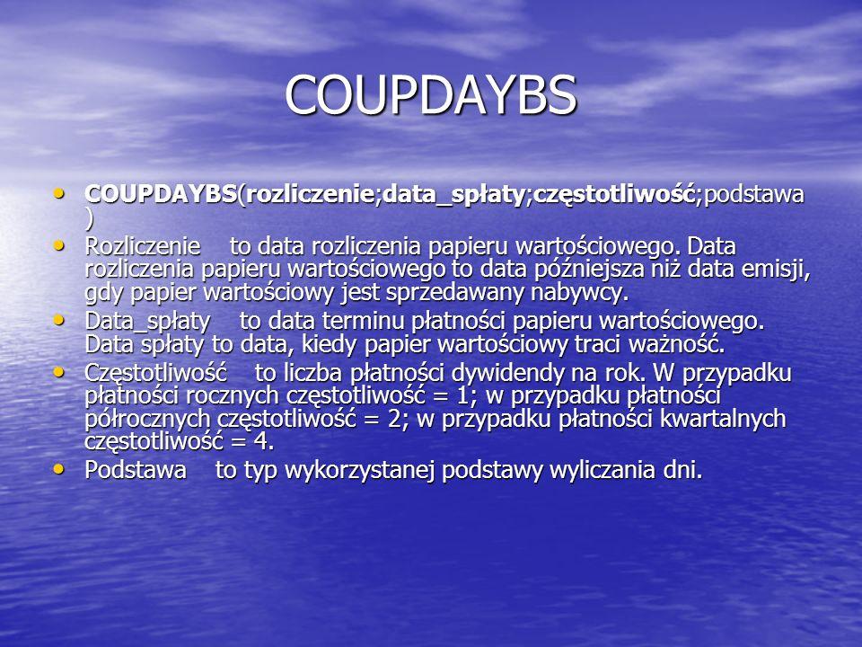 COUPDAYBS COUPDAYBS(rozliczenie;data_spłaty;częstotliwość;podstawa)