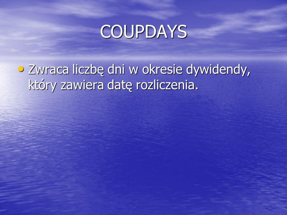 COUPDAYS Zwraca liczbę dni w okresie dywidendy, który zawiera datę rozliczenia.