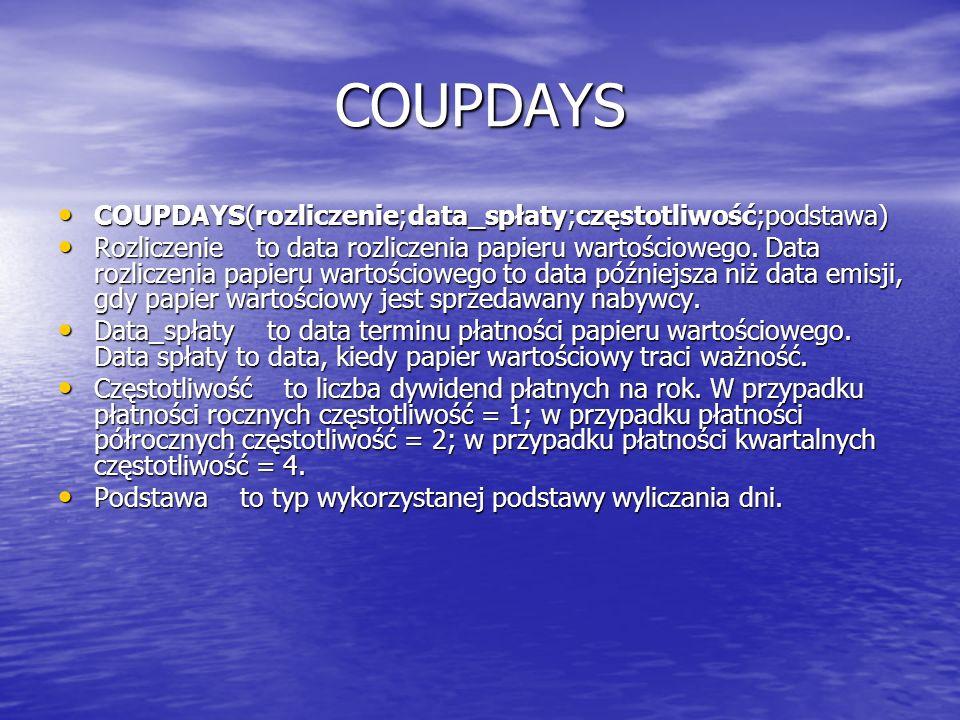 COUPDAYS COUPDAYS(rozliczenie;data_spłaty;częstotliwość;podstawa)