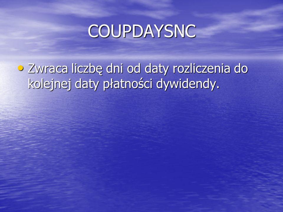 COUPDAYSNC Zwraca liczbę dni od daty rozliczenia do kolejnej daty płatności dywidendy.