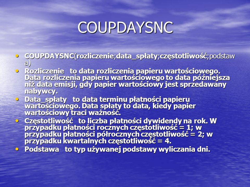 COUPDAYSNC COUPDAYSNC(rozliczenie;data_spłaty;częstotliwość;podstawa)