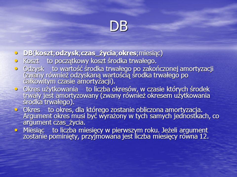 DB DB(koszt;odzysk;czas_życia;okres;miesiąc)