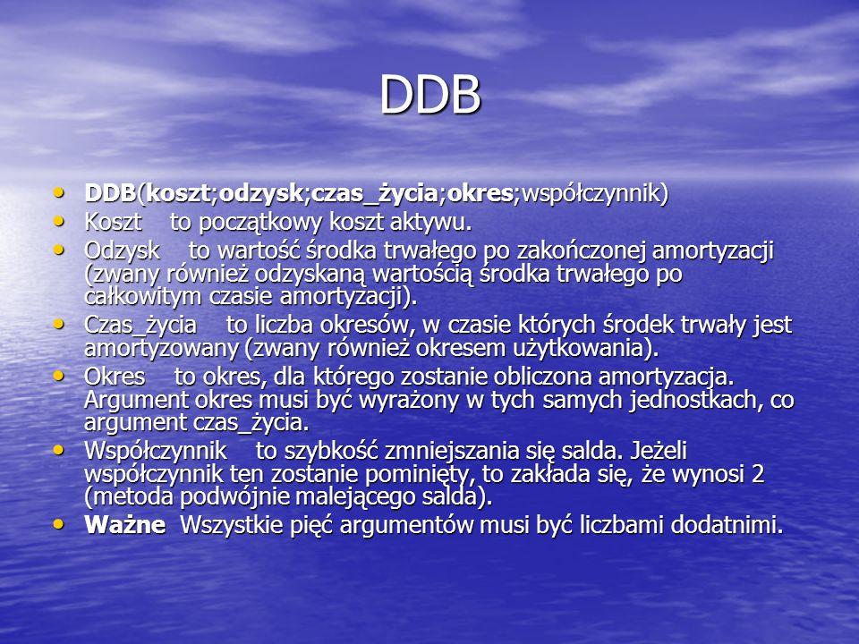 DDB DDB(koszt;odzysk;czas_życia;okres;współczynnik)