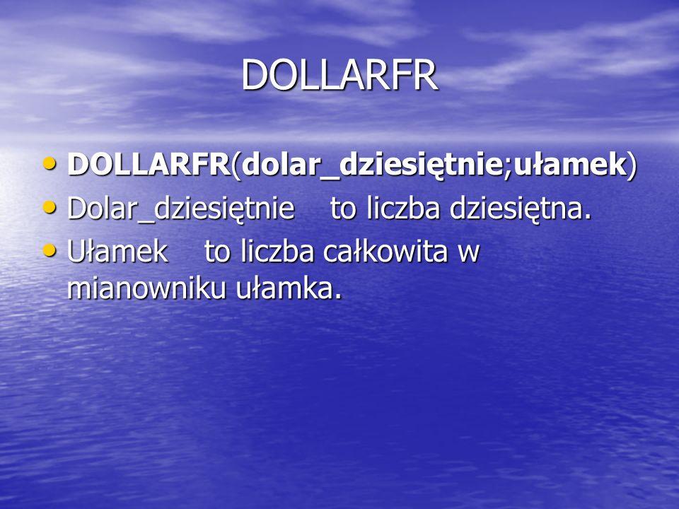 DOLLARFR DOLLARFR(dolar_dziesiętnie;ułamek)