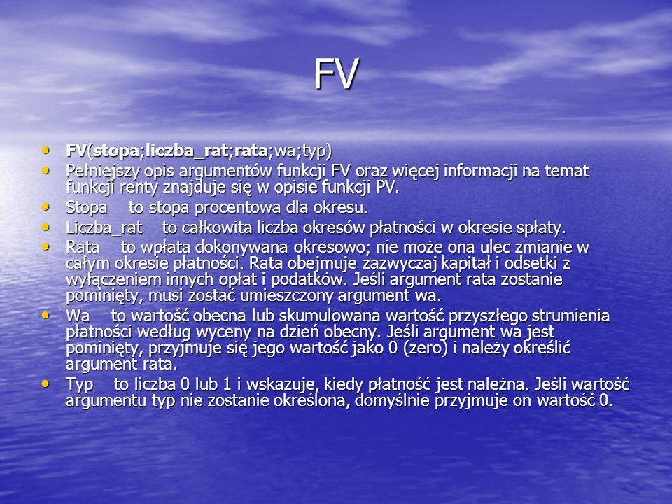 FV FV(stopa;liczba_rat;rata;wa;typ)