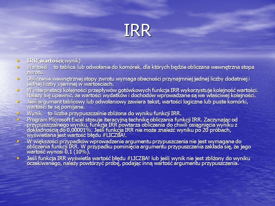 IRR IRR(wartości;wynik)