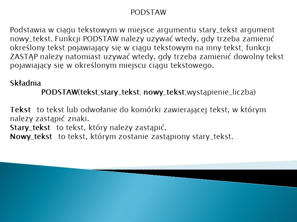 PODSTAW(tekst;stary_tekst; nowy_tekst;wystąpienie_liczba)