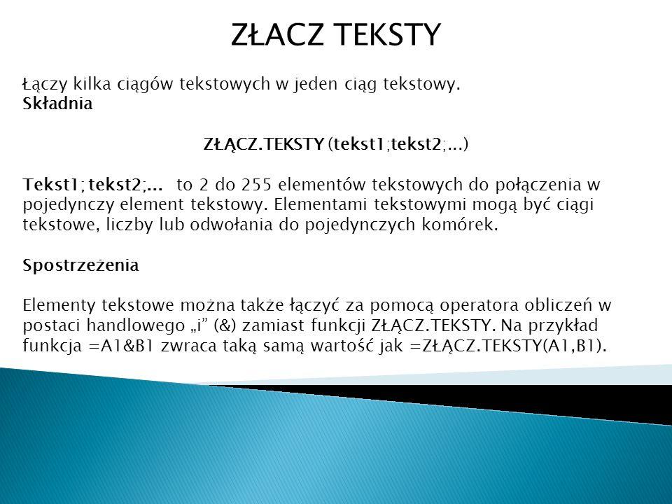 ZŁĄCZ.TEKSTY (tekst1;tekst2;...)