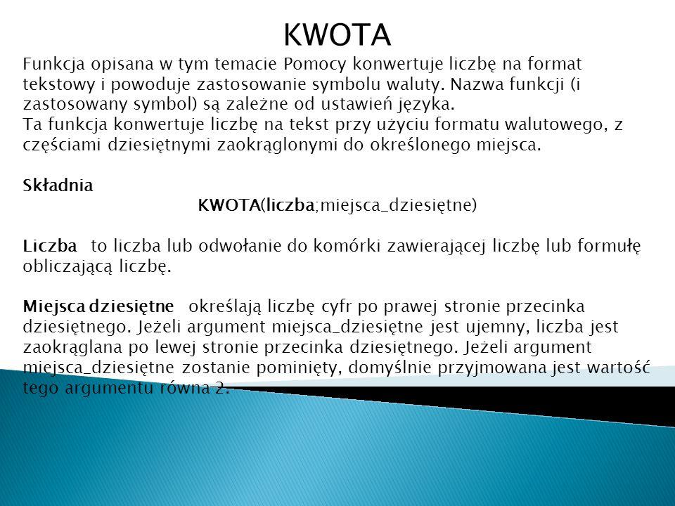 KWOTA(liczba;miejsca_dziesiętne)