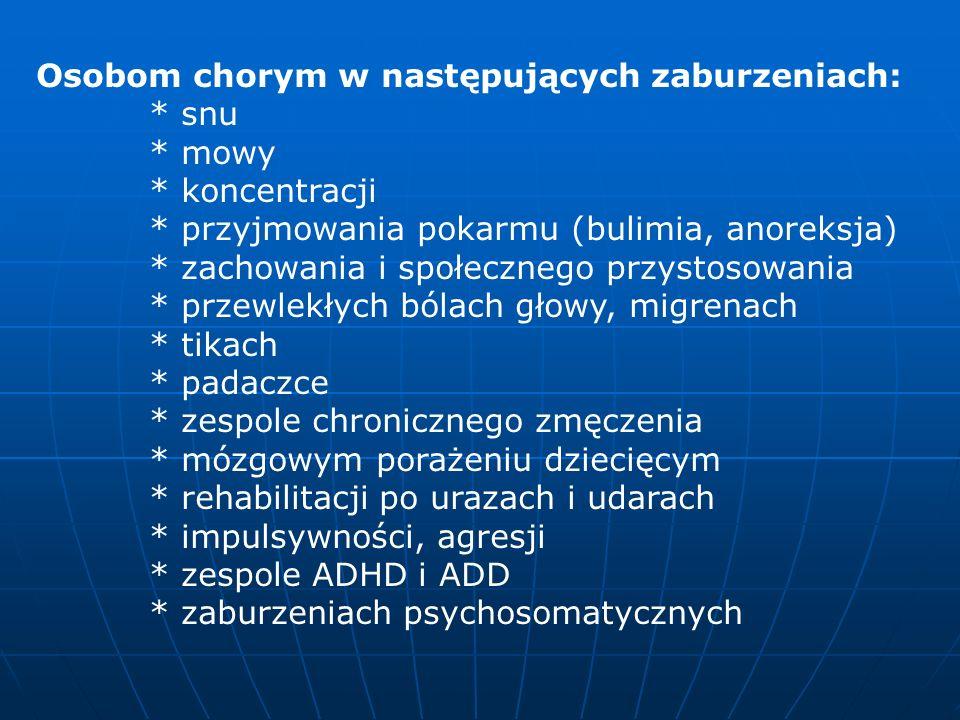 Osobom chorym w następujących zaburzeniach: