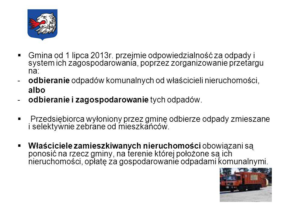Gmina od 1 lipca 2013r. przejmie odpowiedzialność za odpady i system ich zagospodarowania, poprzez zorganizowanie przetargu na: