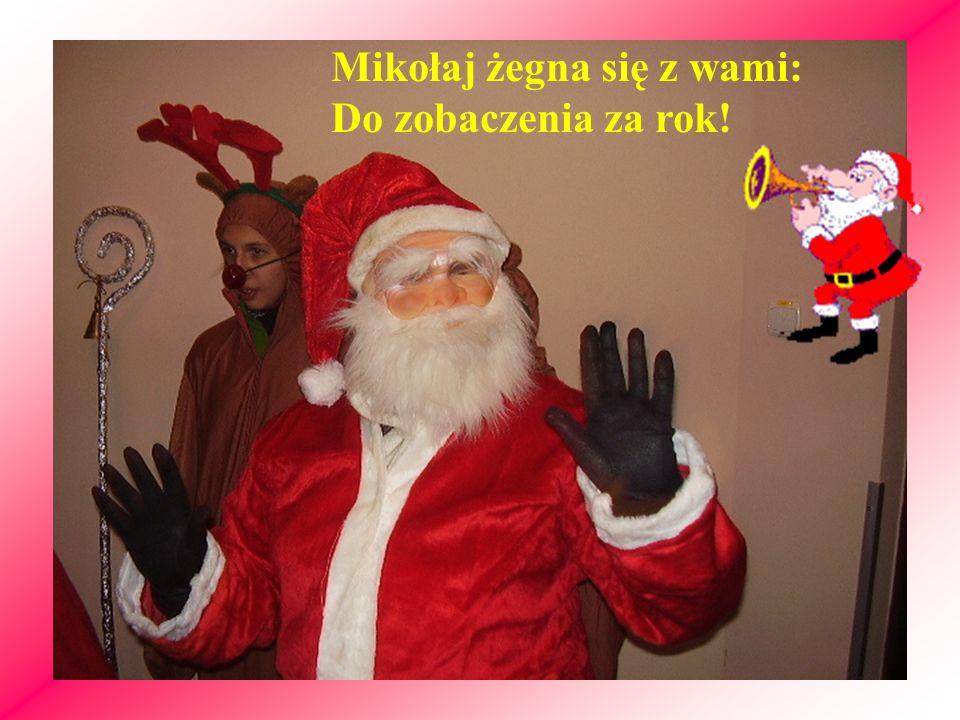 Mikołaj żegna się z wami: Do zobaczenia za rok!