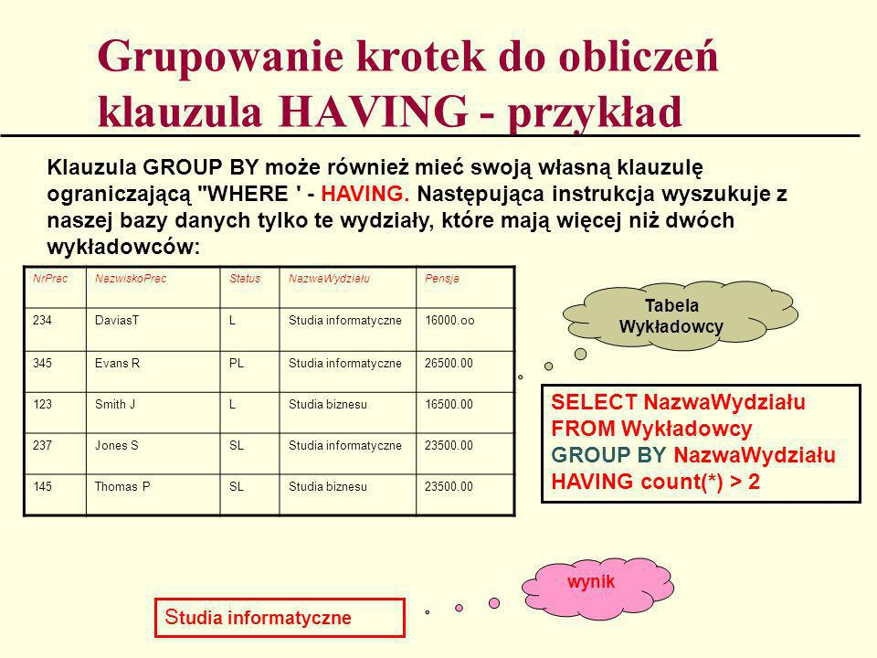 Grupowanie krotek do obliczeń klauzula HAVING - przykład