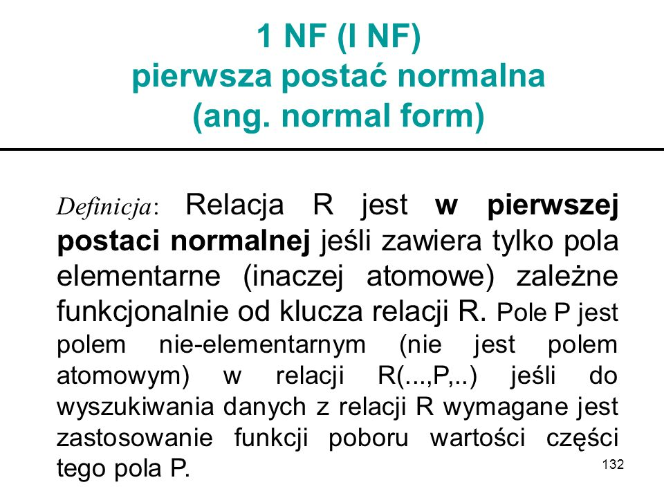 1 NF (I NF) pierwsza postać normalna (ang. normal form)