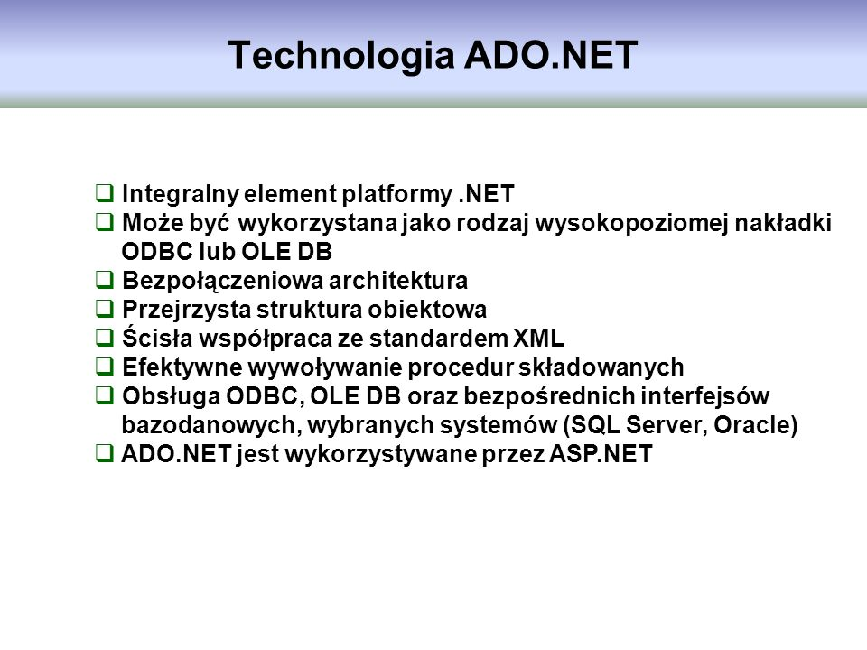 Technologia ADO.NET Integralny element platformy .NET