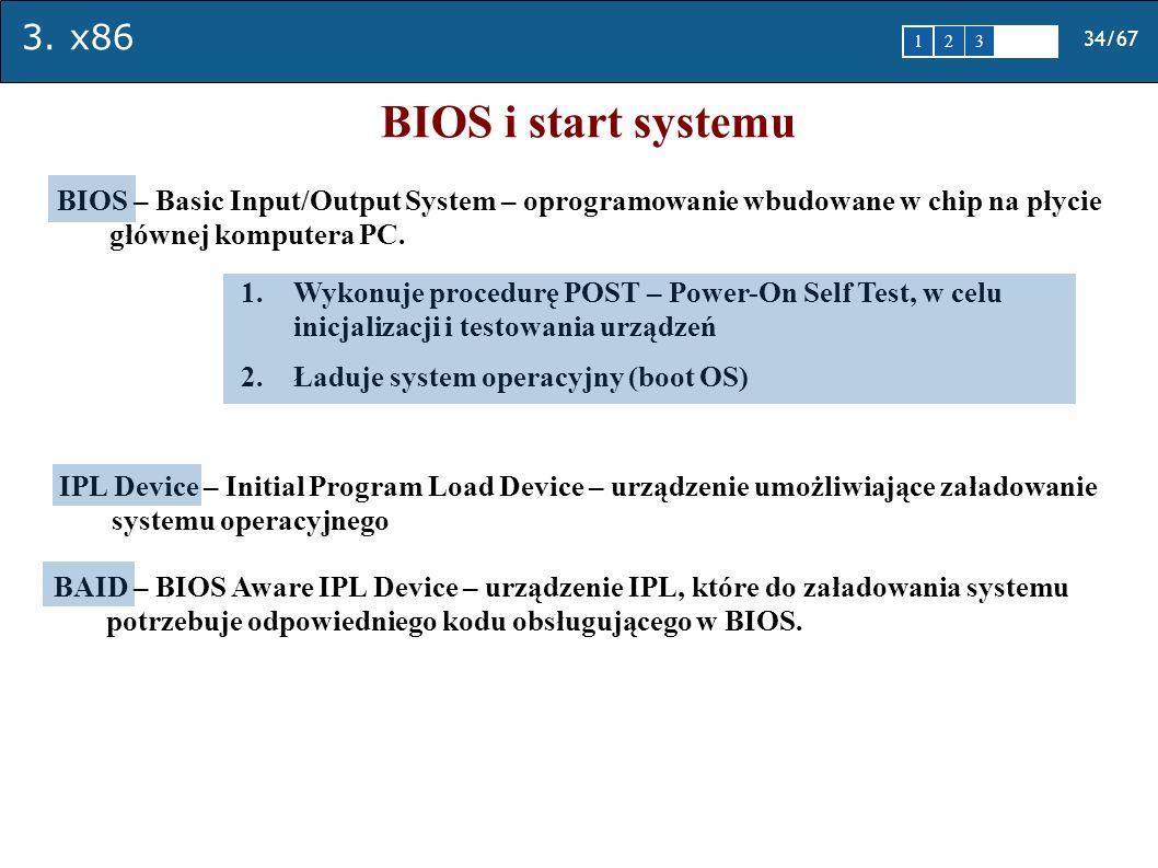 BIOS i start systemu BIOS – Basic Input/Output System – oprogramowanie wbudowane w chip na płycie głównej komputera PC.