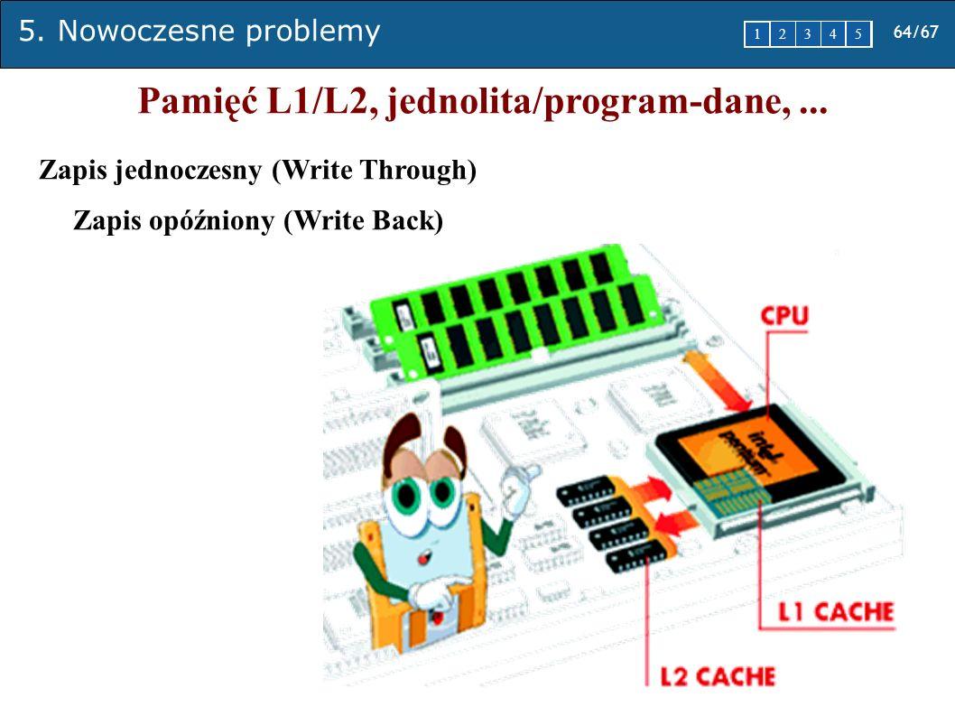 Pamięć L1/L2, jednolita/program-dane, ...