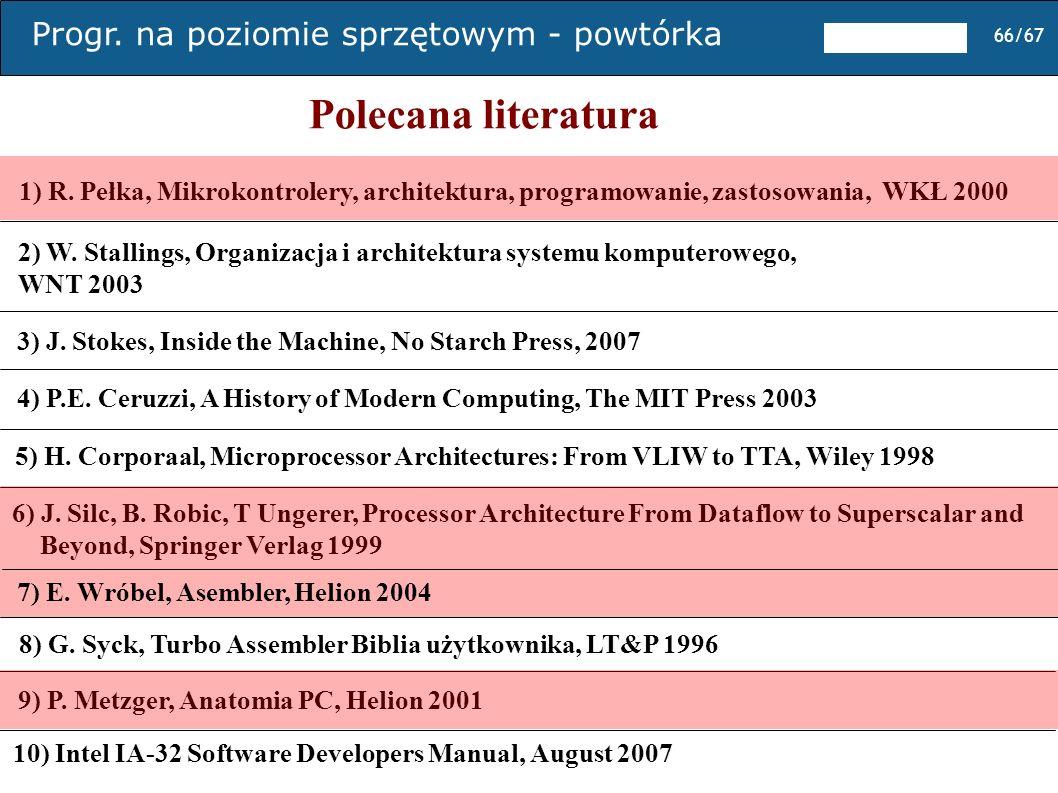 Polecana literatura 1) R. Pełka, Mikrokontrolery, architektura, programowanie, zastosowania, WKŁ 2000.