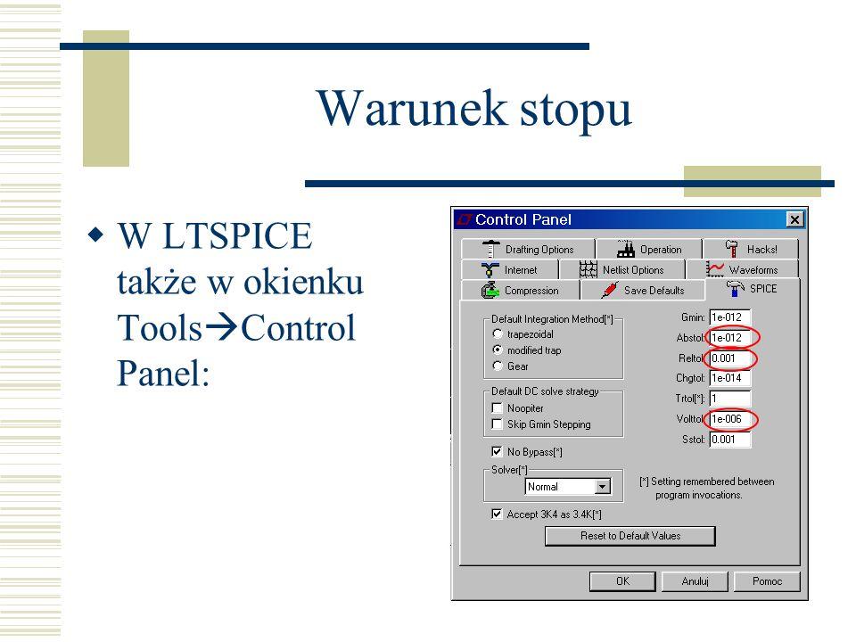 Warunek stopu W LTSPICE także w okienku ToolsControl Panel: